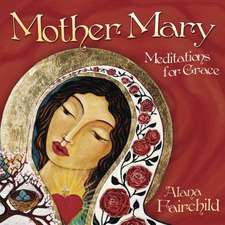 Mother Mary: Meditations for Grace