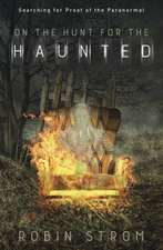 On the Hunt for the Haunted