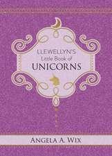 Llewellyn's Little Book of Unicorns