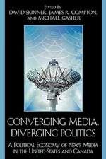 Converging Media, Diverging Politics