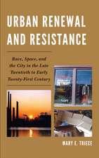Urban Renewal and Resistance