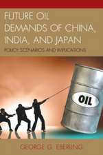 Future Oil Demands of China, India, and Japan