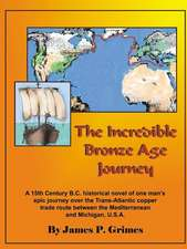 The Incredible Bronze Age Journey