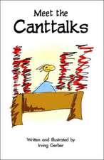 Meet the Canttalks