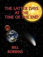 The Latter Days at the Time of the End