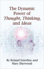The Dynamic Power of Thought