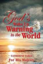 God's Wake Up Warning to the World