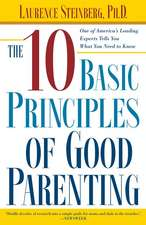 The Ten Basic Principles of Good Parenting