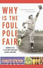 Why Is The Foul Pole Fair?: Answers to 101 of the Most Perplexing Baseball Questions