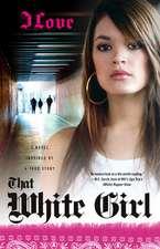 That White Girl: A Novel
