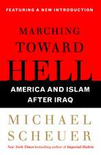 Marching Toward Hell: America and Islam After Iraq