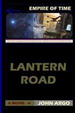 Lantern Road:  A Suspense Thriller and Thought Experiment Based on the True Story of Flight 370 in March 2014