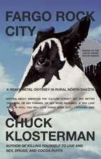 Fargo Rock City:  A Heavy Metal Odyssey in Rural North Dakota