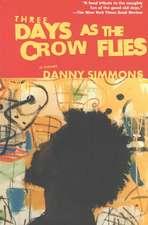 Three Days as the Crow Flies