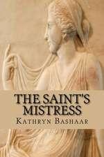 The Saint's Mistress