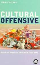 Cultural Offensive: America's Impact on British Art Since 1945