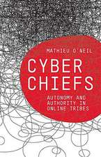 Cyberchiefs: Autonomy and Authority in Online Tribes