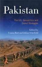 Pakistan: The US, Geopolitics and Grand Strategies
