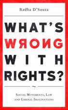 What's Wrong with Rights?: Social Movements, Law and Liberal Imaginations