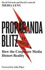 Propaganda Blitz: How the Corporate Media Distort Reality