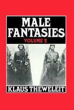 Male Fantasies, Volume 2: Psychoanalyzing the White Terror