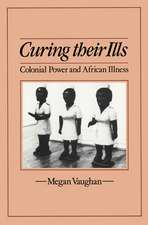 Curing Their Ills: Colonial Power and African Illness