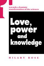 Love, Power and Knowledge: Towards a Feminist Transformation of the Sciences