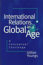 International Relations in a Global Age: A Conceptual Challenge