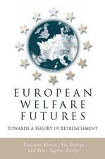 European Welfare Futures: Towards a Theory of Retrenchment