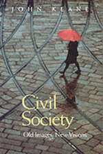 Civil Society: Old Images, New Visions