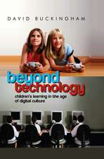 Beyond Technology: Children′s Learning in the Age of Digital Culture