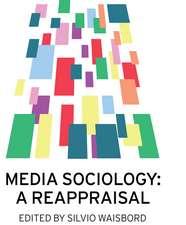 Media Sociology: A Reappraisal