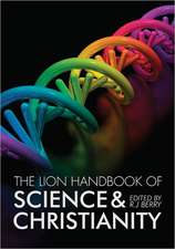 The Lion Handbook of Science & Christianity:  Religious Revolutionaries