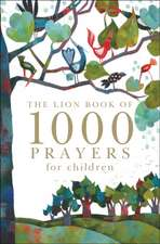 The Lion Book of 1000 Prayers for Children:  With a Bedtime Prayer to Share