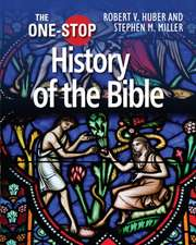 The One-Stop History of the Bible:  The Making and Impact of the Bible