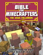 Romines, G: The Unofficial Bible for Minecrafters: The Jesus