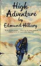 Hillary, E: High Adventure