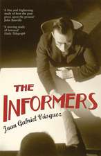 The Informers: Translated from the Spanish by Anne McLean