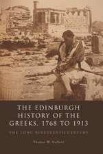 The Edinburgh History of the Greeks, 1768 to 1913