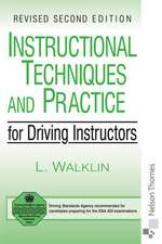 Walklin, L: Instructional Techniques and Practice for Drivin