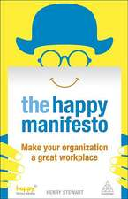 Happy Manifesto:  Make Your Organization a Great Workplace