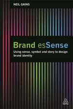 Brand Essense:  A Complete Step-By-Step Guide to Strategy, Tactics and Measurement