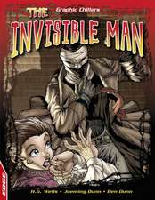 Wells, H: EDGE: Graphic Chillers: The Invisible Man