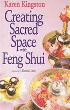 Kingston, K: Creating Sacred Space With Feng Shui
