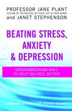 Beating Stress, Anxiety and Depression