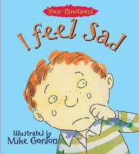 Your Emotions: I Feel Sad