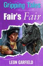 Gripping Tales: Fair's Fair