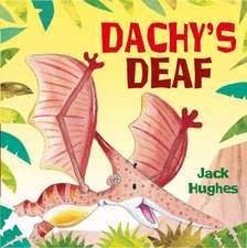 Hughes, J: Dachy's Deaf