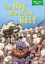 Worley, R: Short Tales Fables: The Boy Who Cried Wolf