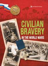 Spencer, W: Beyond the Call of Duty: Civilian Bravery in the